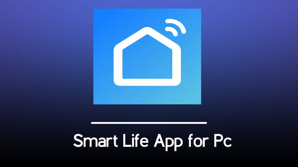 Smart Life App for Pc