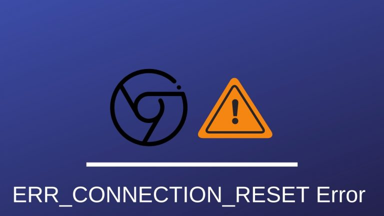 ERR_CONNECTION_RESET Error In Google Chrome