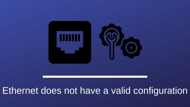 Ethernet does not have a valid configuration