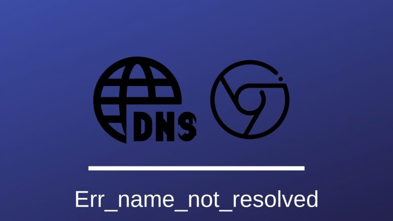 How To Fix Err_name_not_resolved