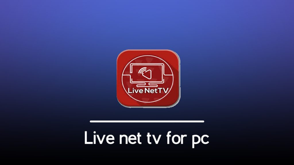 Live net tv for pc