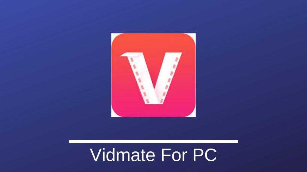 Vidmate For PC Windows 10 8 7