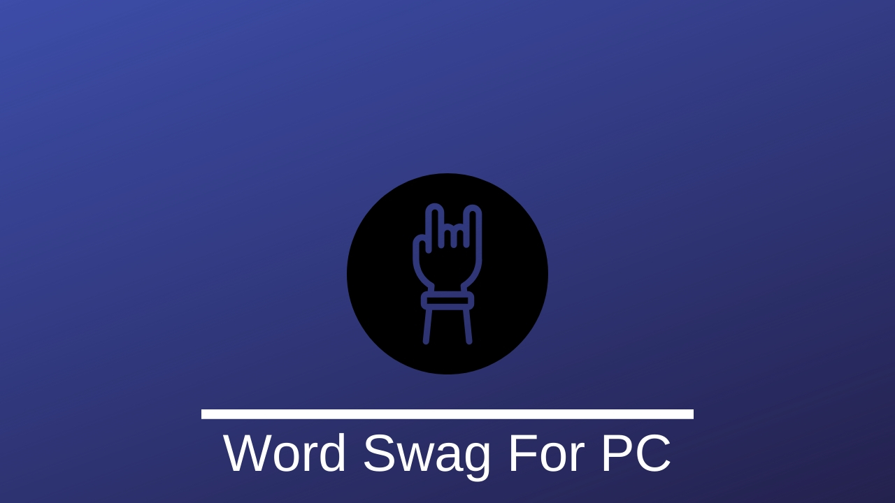 Word Swag For PC: